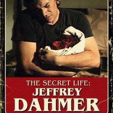 The Secret Life: Jeffrey Dahmer: la locandina del film