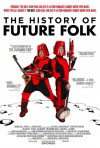 The History of Future Folk: la locandina del film