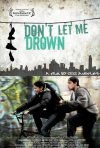 Don't Let Me Drown: la locandina del film