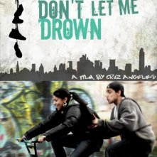 Don't Let Me Drown: la locandina del film