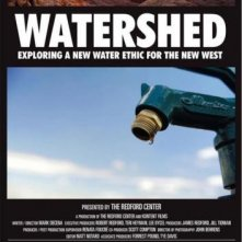 Watershed: Exploring a New Water Ethic for the New West: la locandina del film
