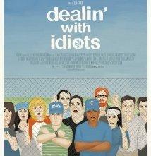 Dealin' with Idiots: la locandina del film