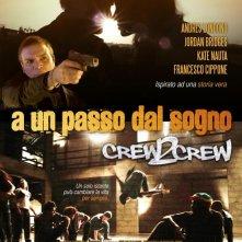 Crew2Crew - A un passo dal sogno: la locandina del film