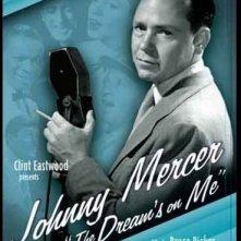 Johnny Mercer: The Dream's on Me: la locandina del film