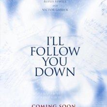I\'ll Follow You Down: la locandina del film