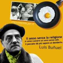 Luis Buñuel - la nostra e-card con una frase del regista da condividere sui social o inviare a chi vuoi!