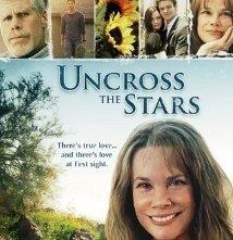 Uncross the Stars: la locandina del film