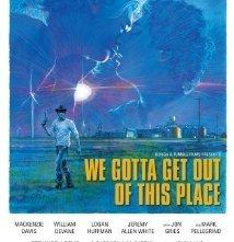 We Gotta Get Out of This Place: la locandina del film