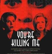You're Killing Me...: la locandina del film