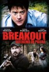Breakout - Weekend di paura: la locandina del film