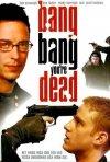 Bang Bang You're Dead: la locandina del film