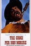 Tre croci per non morire: la locandina del film