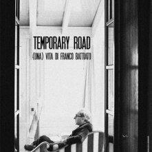 Temporary Road - (Una) vita di Franco Battiato: la locandina