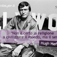 Hugh Hefner - la nostra e-card da condividere sui social o inviare a chi vuoi!