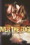 Over the edge - Oltre la ragione: la locandina del film