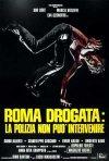 Roma drogata: la polizia non può intervenire: la locandina del film