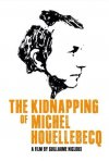 The Kidnapping of Michel Houellebecq: il teaser poster