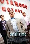 Small Time: la locandina del film