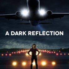 A Dark Reflection: la locandina del film