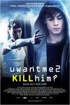 uwantme2killhim?: la locandina del film