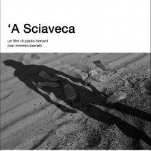 A' Sciaveca: la locandina