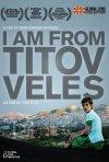 La locandina di I am from Titov Veles