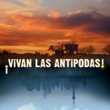 La locandina di Vivan las Antipodas!