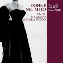 La locandina di Donne nel mito: Anna Magnani