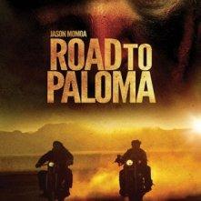 Road to Paloma: la locandina del film
