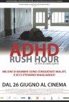 Locandina di ADHD-Rush Hour