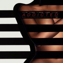 Locandina di Addicted