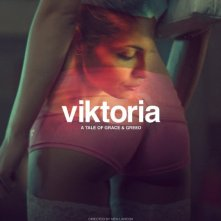 Locandina di Viktoria: A Tale of Grace and Greed