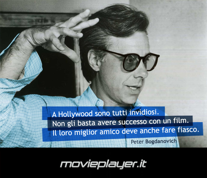 Peter Bogdanovich - la nostra ecard con una frase del regista