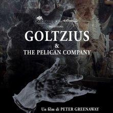 Locandina di Goltzius & The Pelican Company