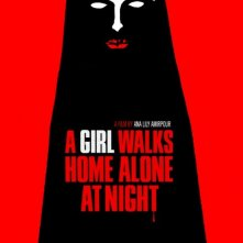 Locandina di A Girl Walks Home Alone at Night