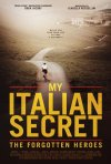 Locandina di My Italian Secret - Gli eroi dimenticati