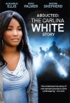 Locandina di Rapita: Il dramma di Carlina White