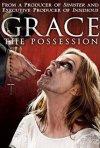 Locandina di Grace - Posseduta