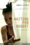 Locandina di Waiting for August