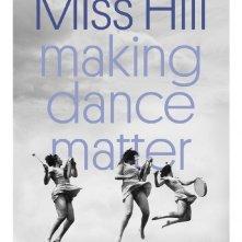 Locandina di Miss Hill: Making Dance Matter