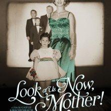 Locandina di Look at Us Now, Mother!