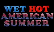 Wet Hot American Summer: il teaser della serie tv Netflix
