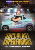 Locandina di Superfast, Superfurious