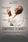 Locandina di Compared to What: The Improbable Journey of Barney Frank