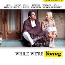 Locandina di While We're Young