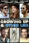 Locandina di Growing up and other lies