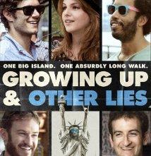 Locandina di Growing up and other lies