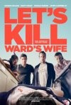 Locandina di Let's Kill Ward's Wife