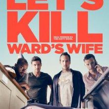 Locandina di Let's Kill Ward's Wife