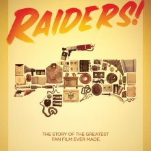 Locandina di Raiders!: The Story of the Greatest Fan Film Ever Made